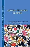 Agenda Dynamics in Spain (Comparative Studies of Political Agendas)