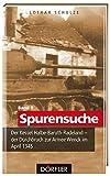 Spurensuche Band 9: Der Kessel Halbe-Baruth-Radeland - der Durchbruch zur Armee Wenck im April 1945