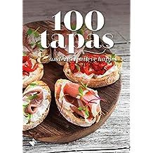100 tapas & andere creatieve hapjes