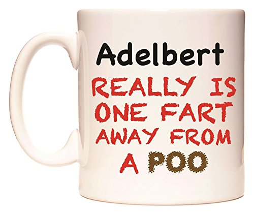 Adelbert REALLY IS ONE FART AWAY FROM A POO Becher von WeDoMugs
