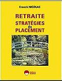 RETRAITE Stratégies de placement