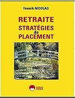RETRAITE Stratégies de placement de NICOLAS Franck