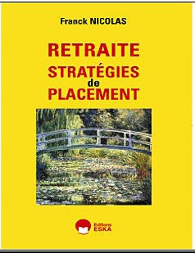 Retraite : Stratégies de placement par Nicolas Franck