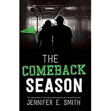 The Comeback Season by Jennifer E. Smith (2015-10-13)