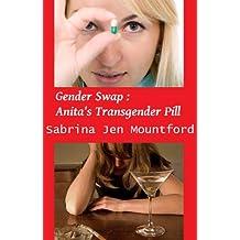 Gender Swap : Anita's Transgender Pill