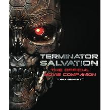 Terminator Salvation: The Movie Companion by Tara Bennett (2009-04-28)