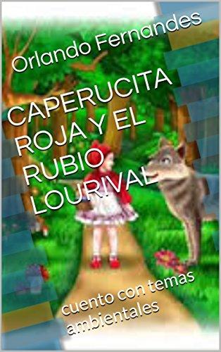 CAPERUCITA ROJA Y EL RUBIO LOURIVAL: cuento con temas ambientales por Orlando Fernandes