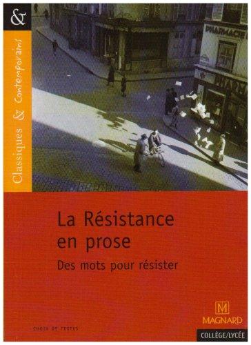 La Résistance en prose : des mots pour résister par François Tacot