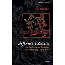 [(Software Exorcism: A Handbook for Debugging and Optimizing Legacy Code)] [ By (author) Bill Blunden ] [December, 2012]