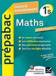 Maths 1re S - Prépabac Cours & entraînement: Cours, méthodes et exercices - Première S