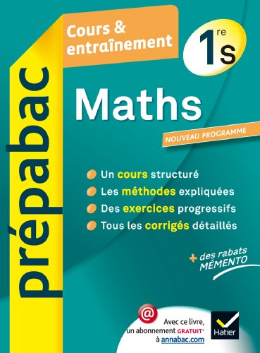 Maths 1re S - Prpabac Cours & entranement: Cours, mthodes et exercices - Premire S