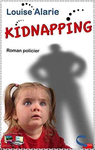 KIDNAPPING (Mystère Suspense Polar International): Roman policier (Série Enquête Roman policier Mystère et suspense t. 8)