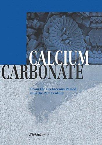 Calcium Carbonate: From the Cretaceous Period into the 21st Century (2013-03-22) (Calcium Century 21st)