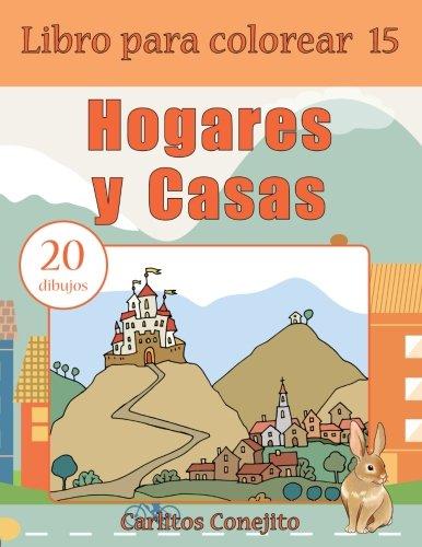 Libro para colorear Hogares y Casas: 20 dibujos: Volume 15 por Carlitos Conejito