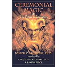 Ceremonial Magic & The Power of Evocation (English Edition)