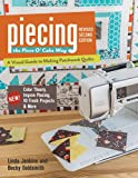 Piecing the Piece O' Cake Way: A Visual Guide to Making Patchwork Quilts