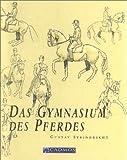 Das Gymnasium des Pferdes von Steinbrecht. Gustav (2001) Gebundene Ausgabe