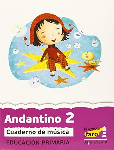 Andantino 2: Cuaderno de música. Primer ciclo de Primaria. 2º curso (Proyecto Faro) - 9788498453362