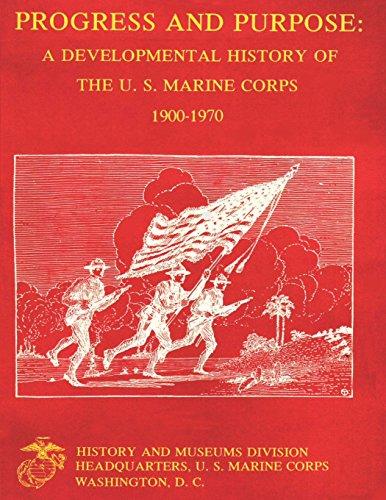 Progress and Purpose:  Developmental History of the United States Marine Corps, 1900-1970
