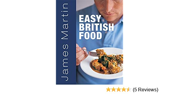 James martins easy british food amazon james martin james martins easy british food amazon james martin 9781845335816 books forumfinder Images
