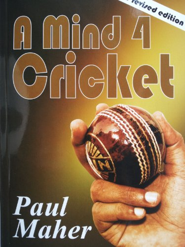 A Mind 4 Cricket: Raise your game with mental training (English Edition) por Paul M Maher Phd