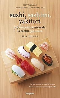 Sushi, sashimi, yakitori: y 60 recetas básicas de la cocina japonesa par [Vassallo, Jody]