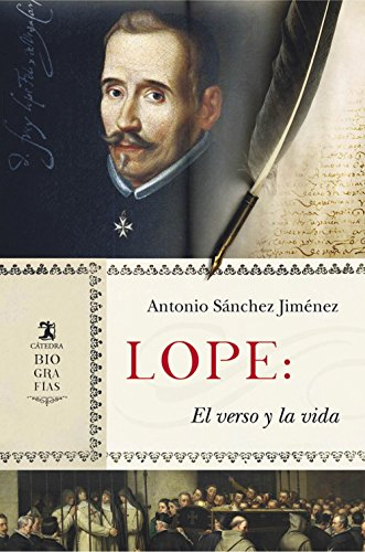 Lope: El verso y la vida (Biografías) por Antonio Sánchez Jiménez