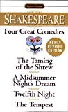 Four Great Comedies: The Taming of the Shrew; A Midsummer Night's Dream; TwelfthNight; The Tempest (Signet Classic Shakespeare)