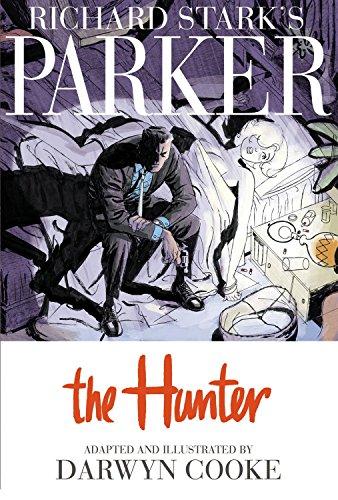 Parker: Richard Stark's Parker The Hunter The Hunter Cover Image