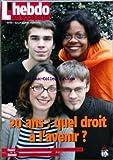 Telecharger Livres HEBDO DES SOCIALISTES L No 435 du 10 02 2007 20 ANS QUEL DROIT A L AVENIR LE MEETING DU 6 FEVRIER A PARIS FORUMS PARTICIPATIFS SUR INTERNET LES MOUVEMENTS DE JEUNESSE SOCIALISTE (PDF,EPUB,MOBI) gratuits en Francaise