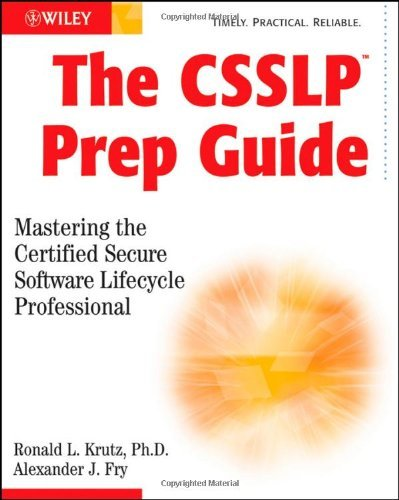 The CSSLP Prep Guide: Mastering the Certified Secure Software Lifecycle Professional by Ronald L. Krutz (2009-08-24) di Ronald L. Krutz;Alexander J. Fry