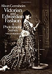 Victorian and Edwardian Fashion: A Photographic Survey (Dover Fashion and Costumes) by Alison Gernsheim (1982-01-01)