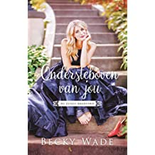 Ondersteboven van jou (De zusjes Bradford Book 2)