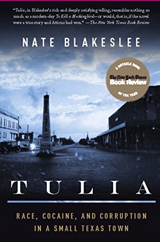 Tulia: Race, Cocaine, and Corruption in a Small Texas Town eBook: Nate Blakeslee