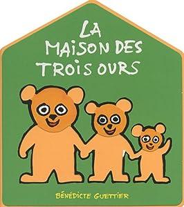 """Afficher """"La maison des trois ours"""""""