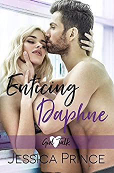 Enticing Daphne (Girl Talk  Book 3) by [Prince, Jessica]
