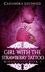 Girl with the Strawberry Tattoo (Demonslayer Book 3)