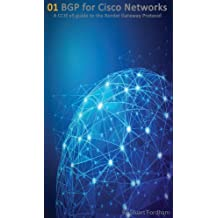 BGP for Cisco Networks: A CCIE v5 guide to the Border Gateway Protocol (Cisco CCIE Routing and Switching v5.0 Book 1) (English Edition)