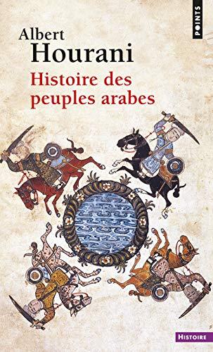 Histoire des peuples arabes par Albert Hourani