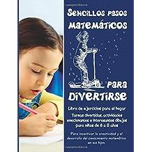 Sencillos pasos matemáticos para divertirse: Libro de ejercicios para el hogar • Tareas divertidas, actividades emocionantes e interesantes dibujos para niños de 6 a 8 años: Volume 1