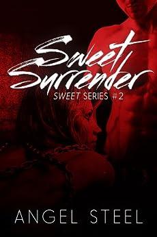 Sweet Surrender (Sweet Series Book 2) by [Steel, Angel]