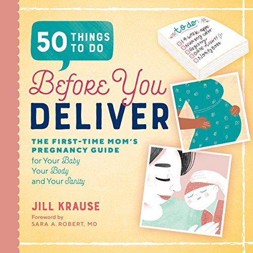 50 Things to Do Before You Deliver: The First Time Moms Pregnancy Guide (English Edition)
