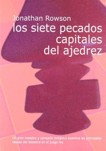 Descargar Libro Siete pecados capitales del ajedrez, los de Jonathan Rowson