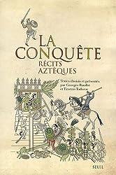 La conquête : Récits aztèques