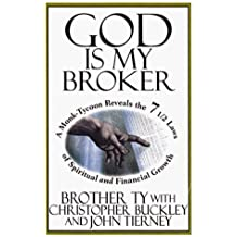 God Is My Broker: A Monk-tycoon Reveals the 7 1/2 Laws of Spiritual and Financial Growth by Brother Ty et al. (1999-10-28)