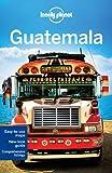Guatemala (Lonely Planet Guatemala)