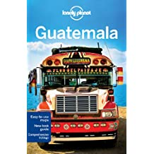 Lonely Planet Guatemala (Country Regional Guides)