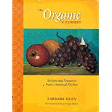 The Organic Gourmet: Recipes and Resources from a Seasonal Kitchen
