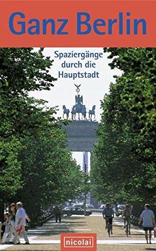 Ganz Berlin. Spaziergänge durch die Hauptstadt (Livre en allemand) par Hinnerk Dreppenstedt