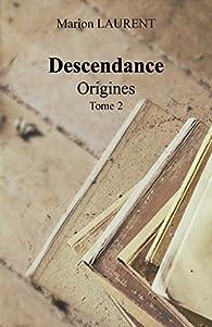 Descendance, tome 2 : Origines par Marion Laurent